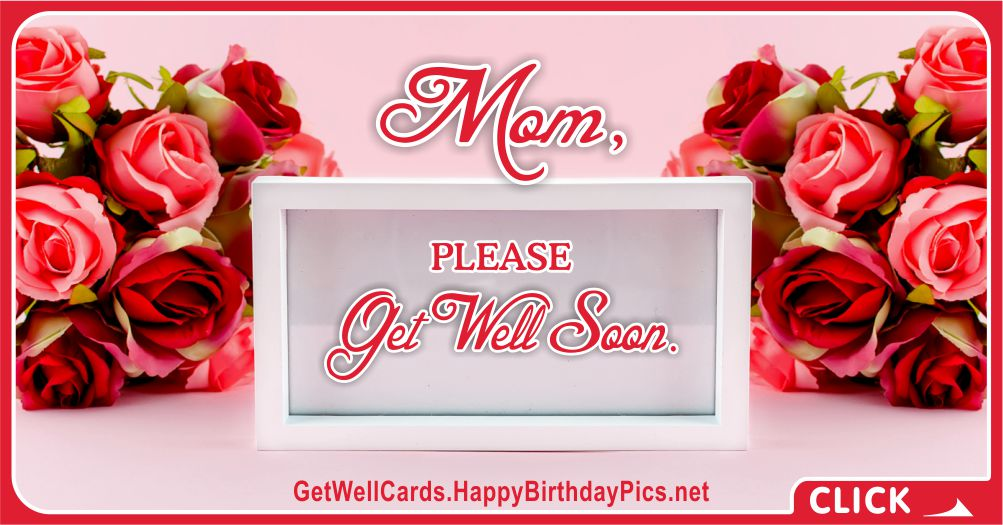Please Get Well Soon, Mom