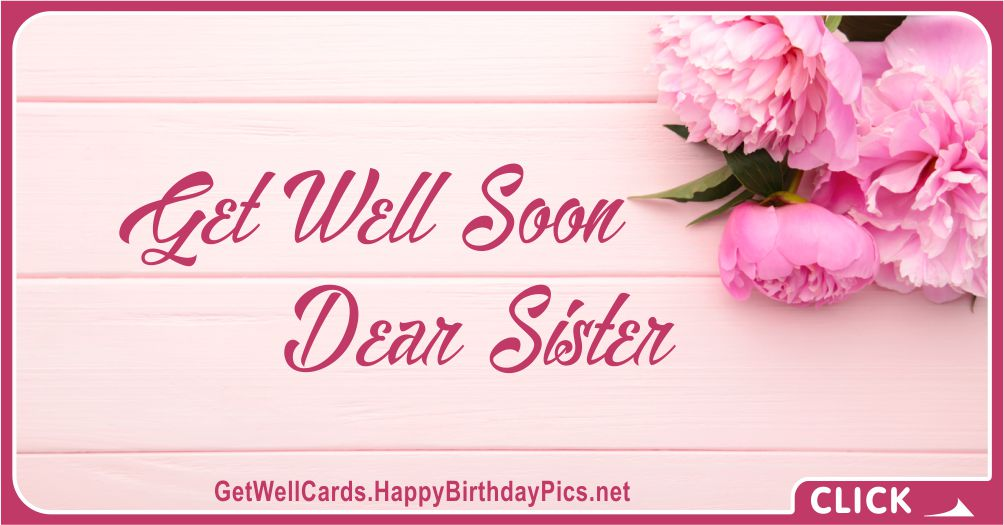 Please Get Well Soon, Dear Sister - Family Recovery Wish Card