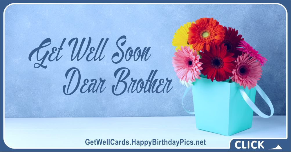 Get Well Soon, Dear Brother