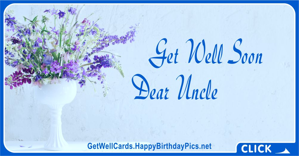Please Get Well Soon, Dear Uncle - Family Recovery Wish Card