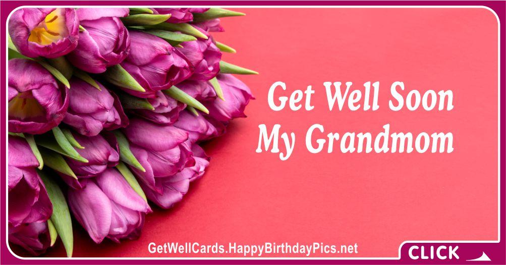 Please Get Well Soon, Dear Grandmom - Family Recovery Wish Card