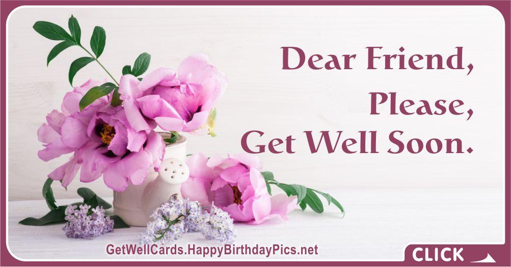 Dear Friend, Please Get Well Soon - Recovery Wish Card