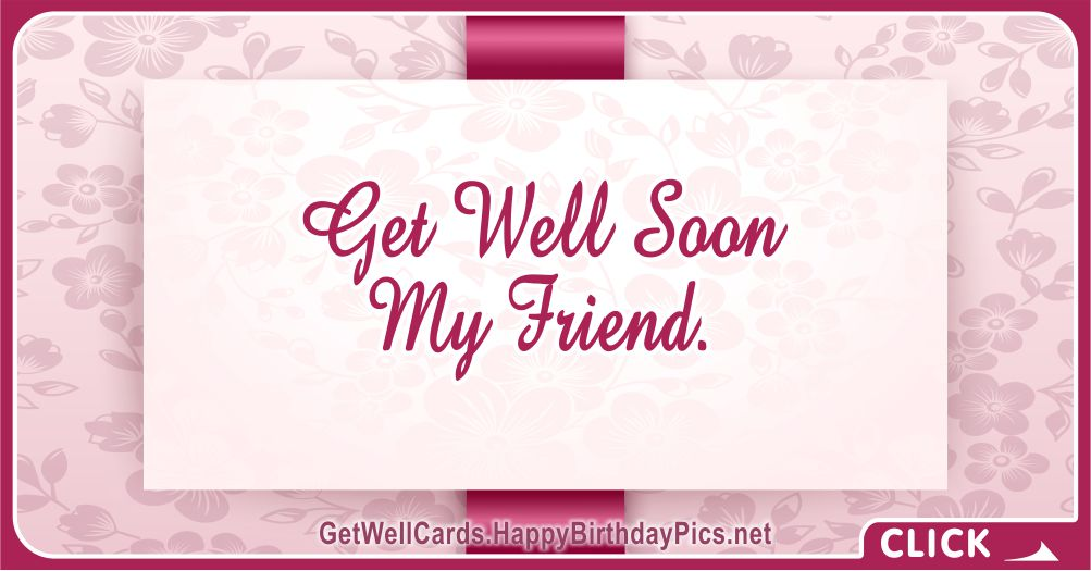 Get Well Soon My Friend - Recovery Wish Card