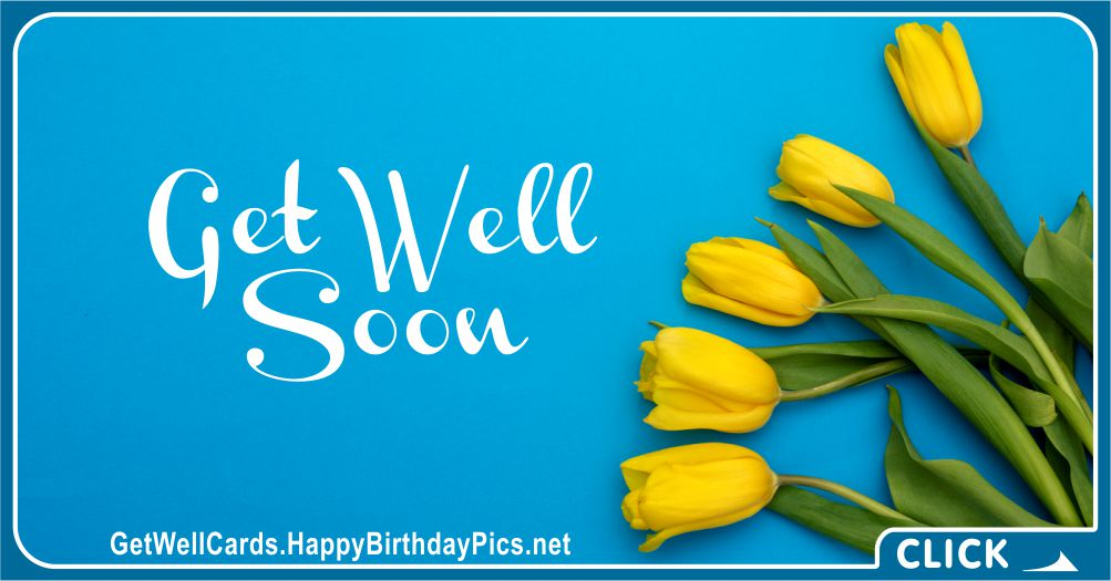 Recovery Wishes Card with Yellow Tulips - Recovery Wish Card