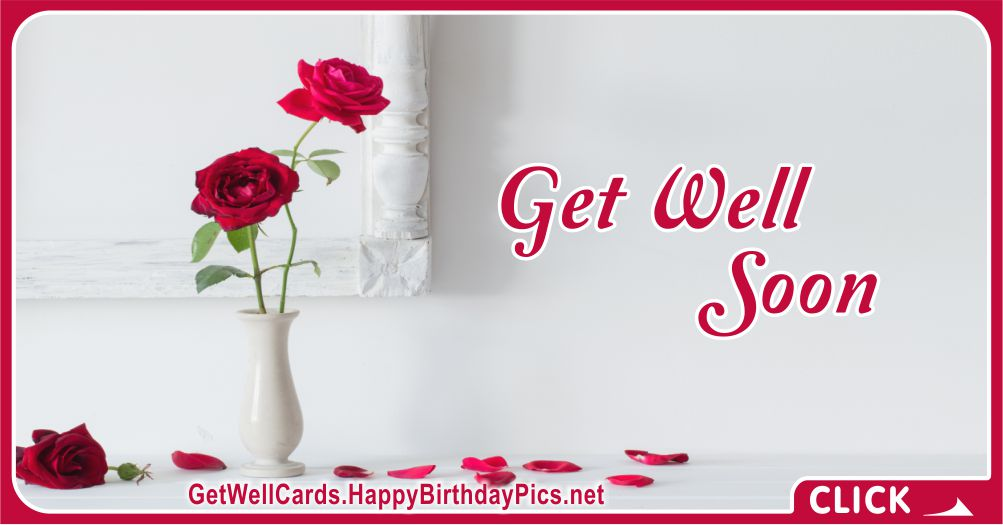 Get Well Soon Card with Red Roses